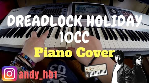 [HD] Dreadlock Holiday   10cc (Piano Cover + Patches