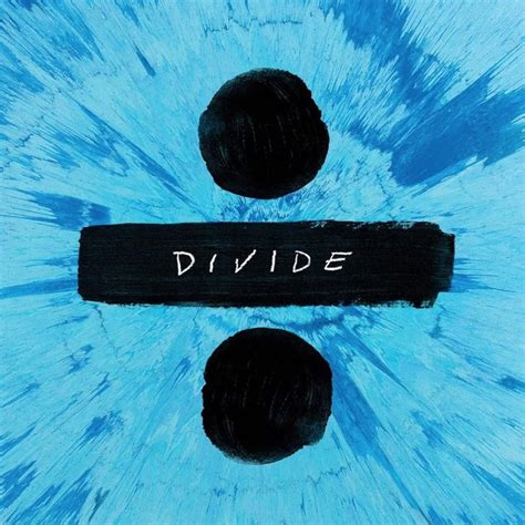 """Ed Sheeran's New Album """"Divide"""" Release Date Is March 3"""