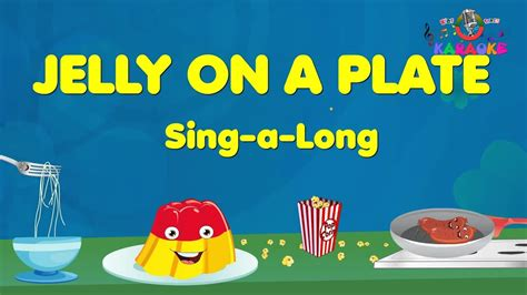 jelly on a plate wibble wobble   Sing-a-along and Karaoke
