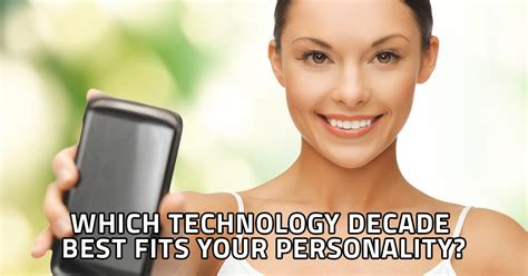 Which Technology Decade Best Fits Your Personality?
