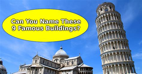 Can You Name These 9 Famous Buildings?