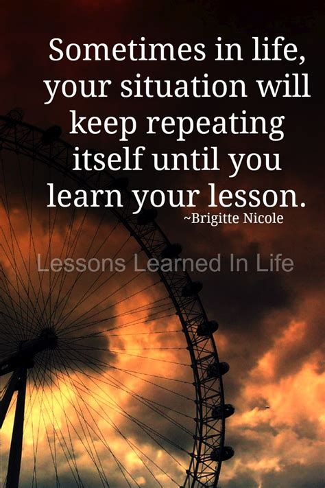 Lessons Learned in LifeUntil you learn your lesson